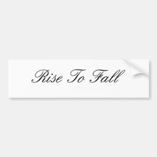 Rise To Fall Car Bumper Sticker