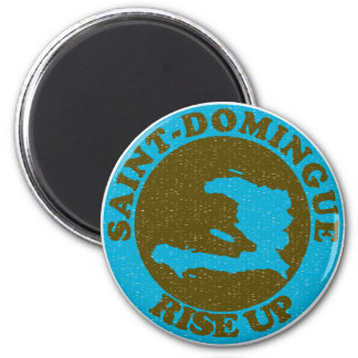 Rise Up Saint Domingue 2 Inch Round Magnet