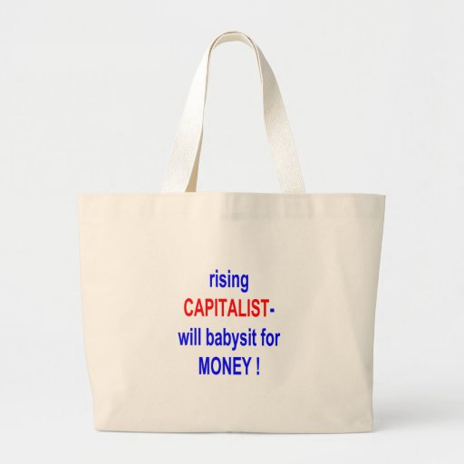 RISING CAPITALIST WILL BABYSIT FOR MONEY! TOTE BAGS
