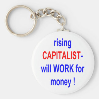 RISING CAPITALIST WILL WORK FOR MONEY! KEYCHAINS