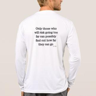 Risk going too far - T.S. Elliot Shirt