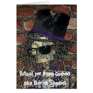 Ritual for Papa Guede aka Baron Samedi Greeting Card