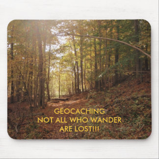 River Bend 2, GEOCACHINGNOT ALL WHO WANDERARE L... Mouse Pad