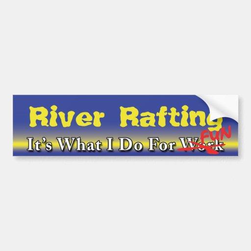 River Rafting - What I Do For FUN Bumper Sticker