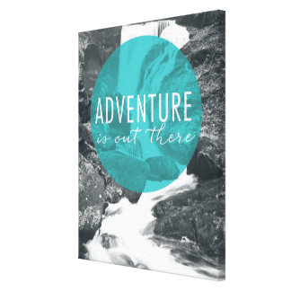 Rivers | Adventure Is Out There Quote Canvas Print