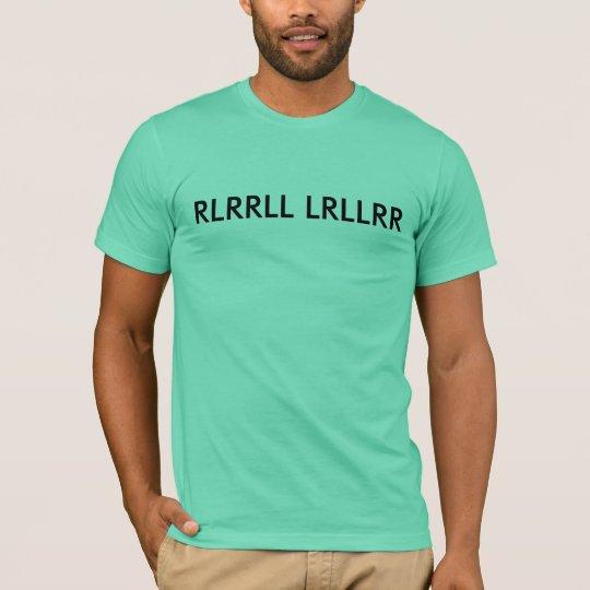RLRRLL LRLLRR T-Shirt