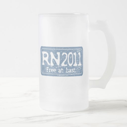 RN 2011 - Free at Last 16 Oz Frosted Glass Beer Mug