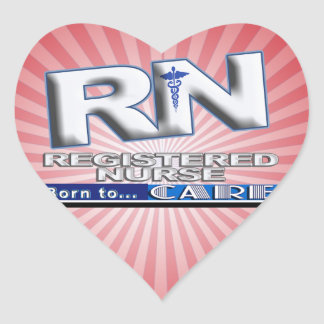 RN - BORN TO CARE MOTTO - REGISTERED NURSE HEART STICKER