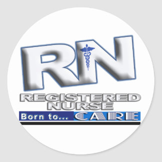 RN - BORN TO CARE - REGISTERED NURSE - MOTTO CLASSIC ROUND STICKER