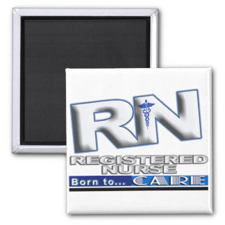 RN - BORN TO CARE - REGISTERED NURSE - MOTTO MAGNET