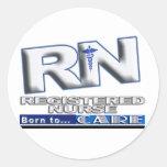 RN - BORN TO CARE - REGISTERED NURSE - MOTTO CLASSIC ROUND STICKER