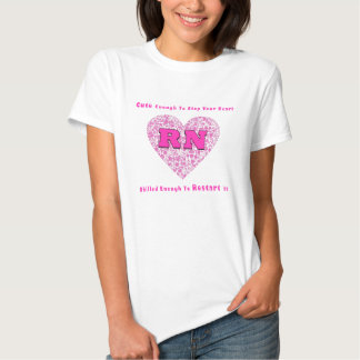 RN Cute Enough To Stop Your Heart Skilled Enough Shirt