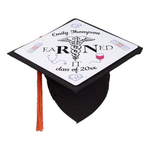 RN Earned it Graduation Cap Topper