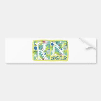 RN in 2012 Bumper Sticker