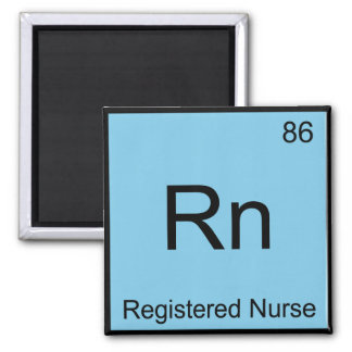 Rn - Registered Nurse Chemistry Element Symbol Tee Magnet
