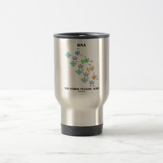 RNA The Other Nucleic Acid (Chemical Structure) 15 Oz Stainless Steel Travel Mug