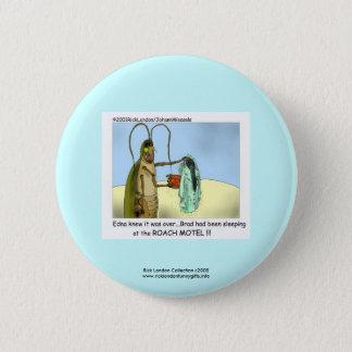 Roach Motel Funny Cartoon Novelty Button