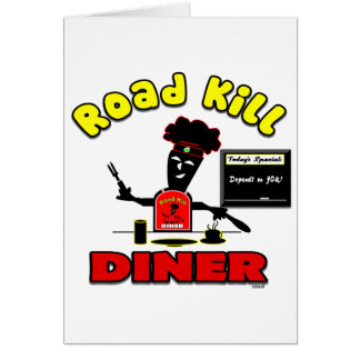 Road Kill Diner Gifts and Apparel Greeting Cards