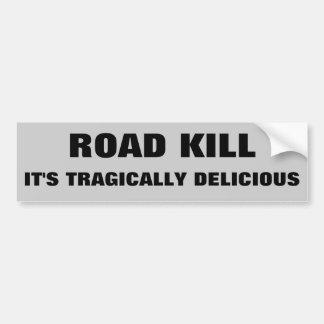 Road Kill, It's Tragically Delicious. Dark Humor Car Bumper Sticker