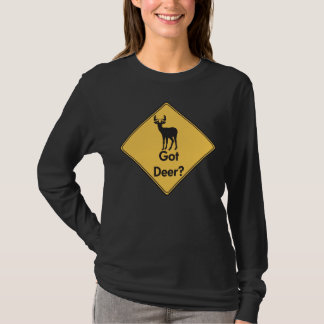 Road Sign- Got Deer? Ladies Shirt