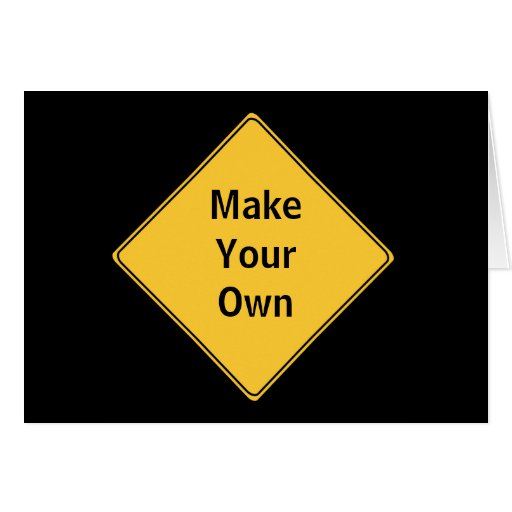 Road sign make your own greeting card blank card zazzle for Make your own singing christmas card