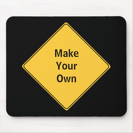 road sign make your own mousepad zazzle. Black Bedroom Furniture Sets. Home Design Ideas