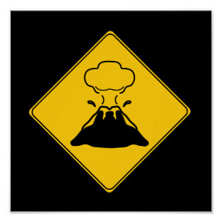Road Sign- Volcano Poster