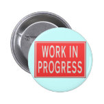 """Road sign """"Work in Progress"""" Buttons"""