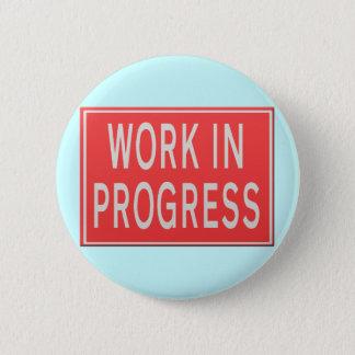 "Road sign ""Work in Progress"" Pinback Button"