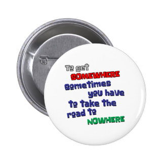 Road to Nowhere Pinback Button