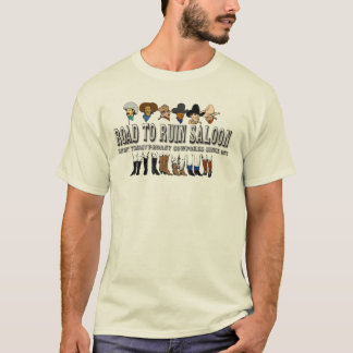 Road To Ruin Saloon T-Shirt