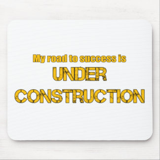 Road to Success is Under Construction Mouse Pad