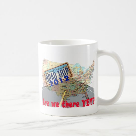 Road Trip 2012 - Are We There Yet? Coffee Mug