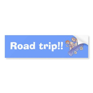 Road trip!! bumpersticker