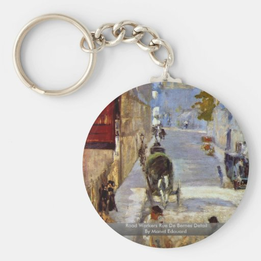Road Workers Rue De Bernes Detail By Manet Edouard Basic Round Button Keychain