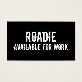 Roadie Available For Work - Business Card