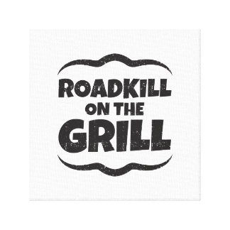 Roadkill on The Grill - BBQ Party Funny Canvas Print