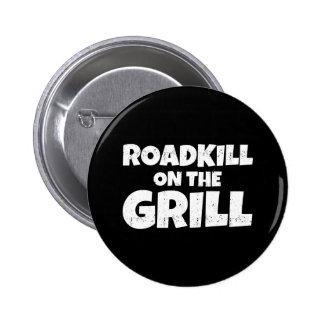 Roadkill on The Grill - BBQ Party Funny Pinback Button