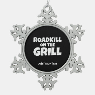 Roadkill on The Grill - Funny BBQ Party Snowflake Pewter Christmas Ornament