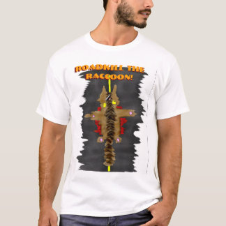 Roadkill the Raccoon T-Shirt