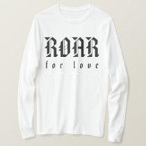 ROAR for Love (long sleeve) T-Shirt