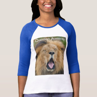 Roaring African Lion Question Austerity T-Shirt