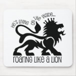 Roaring Like A Lion Mouse Pad