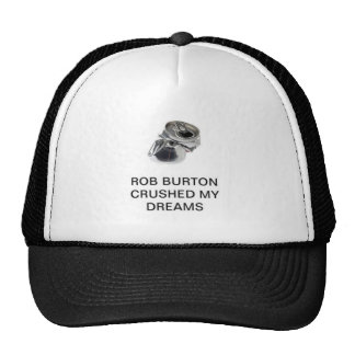 Rob Burton machacó mis sueños Gorra