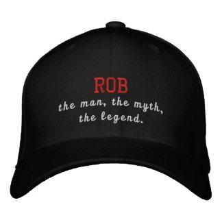 Rob el hombre, el mito, la leyenda gorras de beisbol bordadas