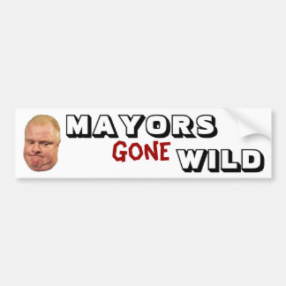 Rob Ford: Alcaldes Gone Wild Etiqueta De Parachoque