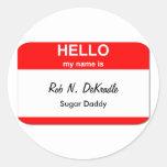 Rob N. DeKradle, amante obsequioso Etiqueta Redonda