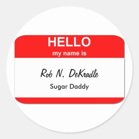 Rob N. DeKradle, Sugar Daddy Classic Round Sticker