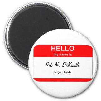 Rob N. DeKradle, Sugar Daddy Fridge Magnets