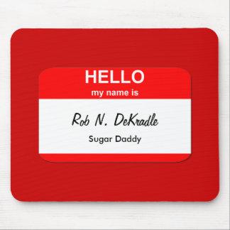 Rob N. DeKradle, Sugar Daddy Mousepad